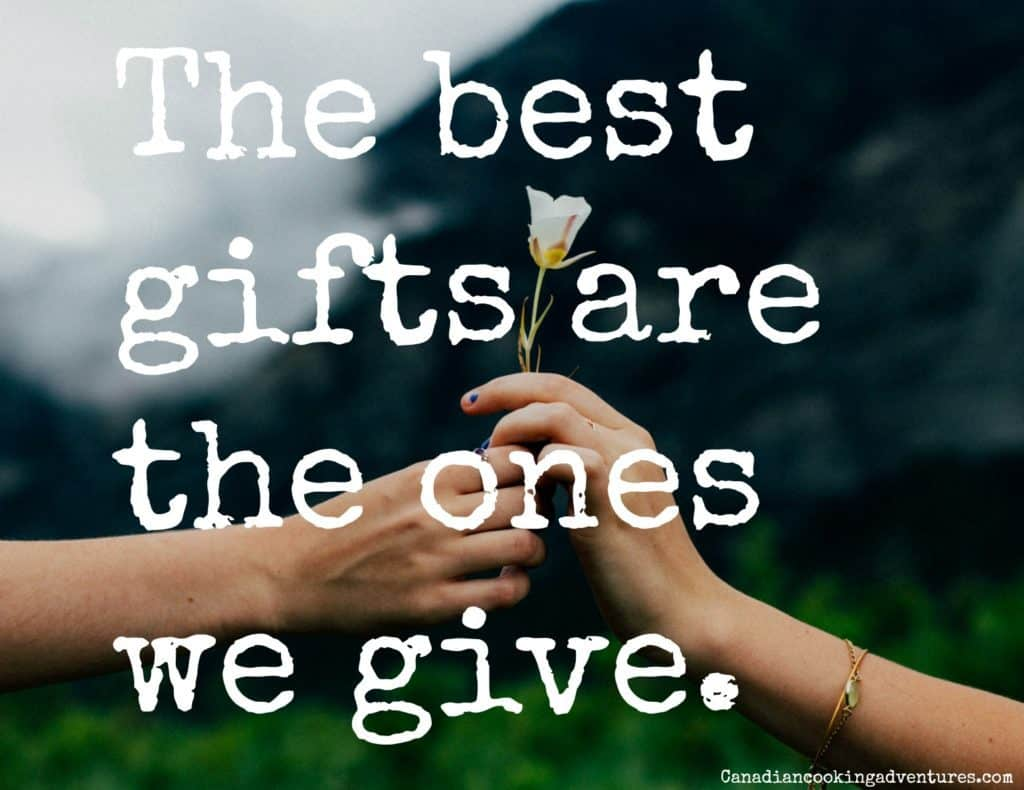 the best gifts are the ones we give