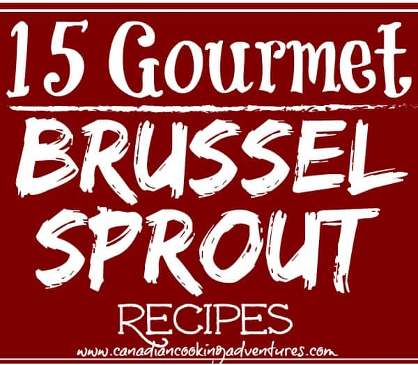 10 Gourmet Brussel Sprouts Recipes