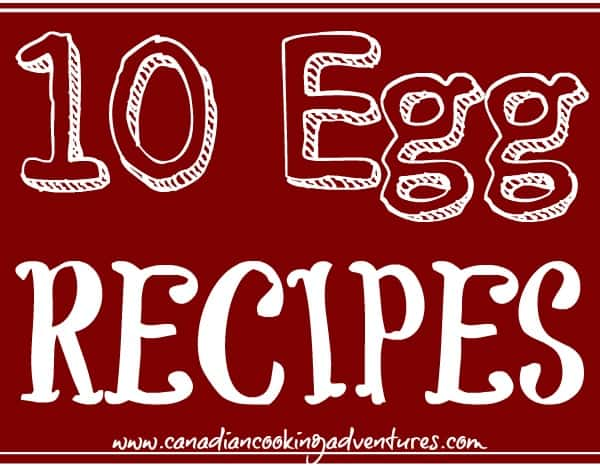 10 EGG RECIPES